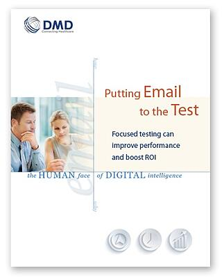 Putting Email to the Test: Focused Testing Can Improve Performance and Boost ROI