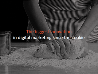 The Biggest Digital Marketing Innovation Since The Cookie